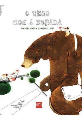 O Urso Com A Espada - Calì,Davide   Hoshan.org
