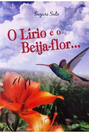 O Lírio e o Beija-Flor - Suto,Sayuri | Nisrs.org