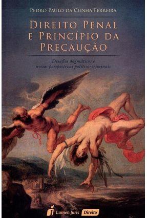 Direito Penal e Princípio da Precaução - Ferreira,Pedro Paulo Da Cunha pdf epub