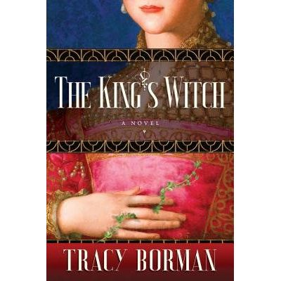 The King's Witch - Frances Gorges Historical Trilogy, Book I