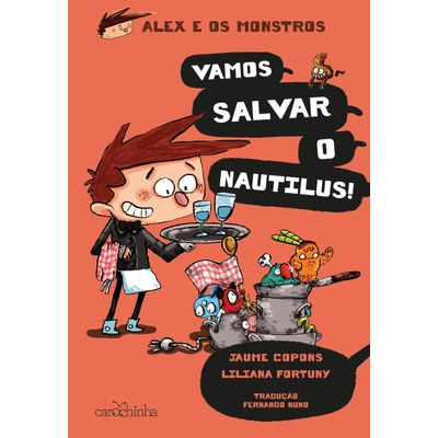 Alex E Os Monstros - Vol. 2 – Vamos Salvar O Nautilus!