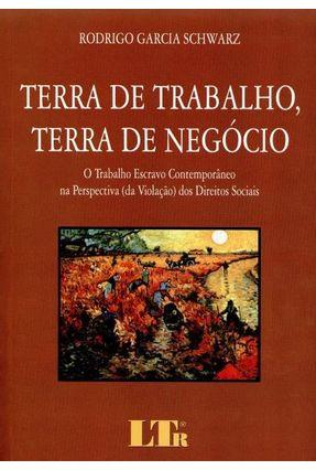 Terra de Trabalho, Terra de Negócio - Schwarz, Rodrigo Garcia | Hoshan.org