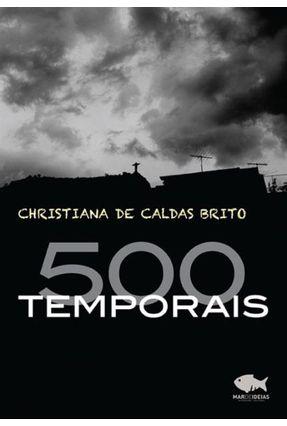 500 Temporais - Brito,Christiana De Caldas | Tagrny.org