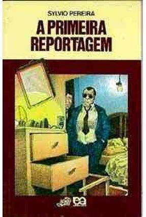 A Primeira Reportagem - Col. Vaga-lume -  pdf epub
