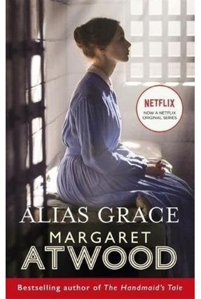 Alias Grace - Netflix Tie-In - Atwood,Margaret | Hoshan.org