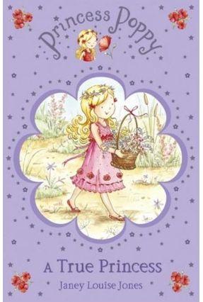 Princess Poppy - A True Princess - Jones,Janey Louise Jones,Janey Louise | Tagrny.org