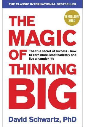 The Magic Of Thinking Big - Schwartz,David J. | Hoshan.org