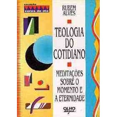 Teologia do Cotidiano - Meditacoes Sobre o Co