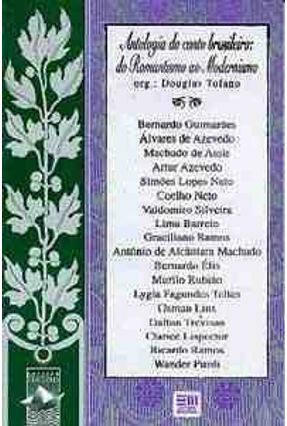 Antologia do Conto Brasileiro: Do Romantismo ao Modernismo