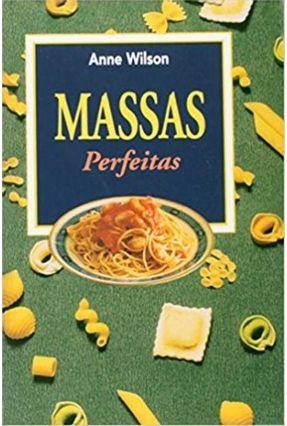 Massas Perfeitas - Wilson,Anne | Tagrny.org
