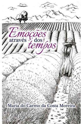 Emoções Através Dos Tempos - Da Costa Moreira,Maria Do Carmo pdf epub