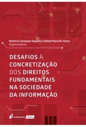 Desafios À Concretização Dos Direitos Fundamentais na Sociedade da Informação - Siqueira,Natércia Sampaio Xerez,Rafael Marcílio | Hoshan.org