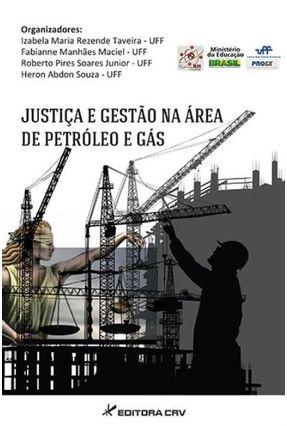 Justiça e Gestão na Área de Petróleo e Gás - Taveira,Izabela Maria Rezende | Tagrny.org