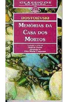 Memorias da Casa dos Mortos - Col. Clássico Debolso