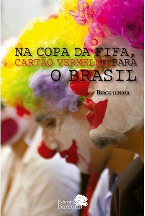 Na Copa Da Fifa, Cartão Vermelho Para O Brasil - Junior,Birck | Hoshan.org