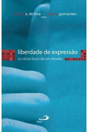 Liberdade de Expressão - As Várias Faces de Um Desafio - Lima,Venício A. De | Nisrs.org