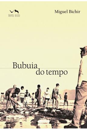 Bubuia do Tempo - Bichir,Miguel   Tagrny.org