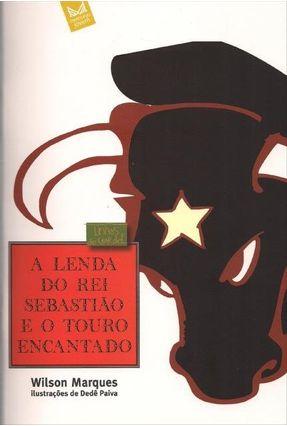 A Lenda do Rei Sebastião e do Touro Encantado - Marques,Wilson pdf epub