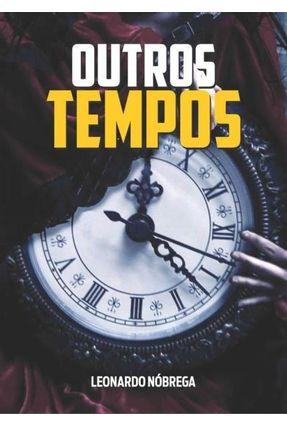 Outros Tempos - Nóbrega,Leonardo | Hoshan.org