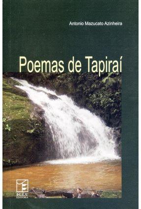 Poemas de Tapiraí - Mazucato Azinheira,Antonio   Nisrs.org