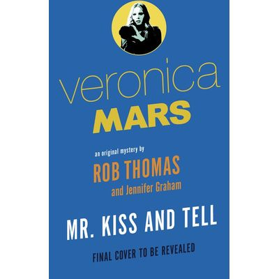 Veronica Mars - Mr. Kiss And Tell