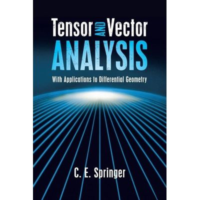 Dover Books On Mathematics - Tensor And Vector Analysis - With Applications To Differential Geometry