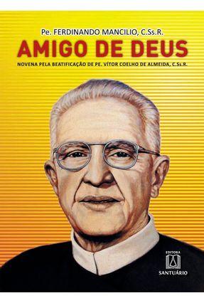Amigo de Deus - Novena Pela Beatificação de Pe.Vitor Coelho de Almeida, Css.R - Padre Ferdinando | Hoshan.org