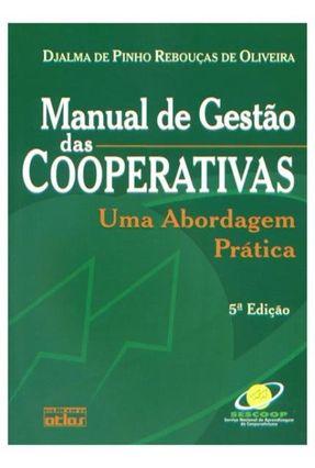 Edição antiga - Manual de Gestão Das Cooperativas - Uma Abordagem Prática - Oliveira,Djalma de Pinho Rebouças de | Hoshan.org