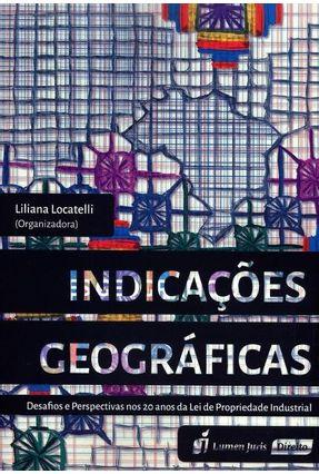 Indicações Geográficas - Desafios e Perspectivas Nos 20 Anos da Lei de Propriedade Industrial - Locatelli,Liliana | Tagrny.org