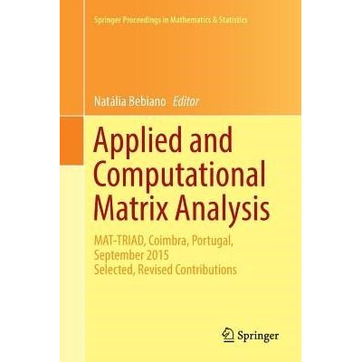 Applied And Computational Matrix Analysis - Mat-Triad, Coimbra, Portugal, September 2015 Selected, Revised Contributions
