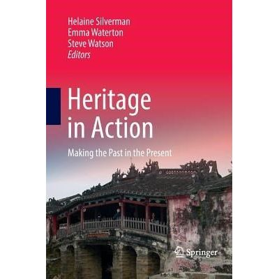 Heritage In Action - Making The Past In The Present