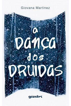 A Dança Dos Druidas - Martinez,Giovana | Tagrny.org