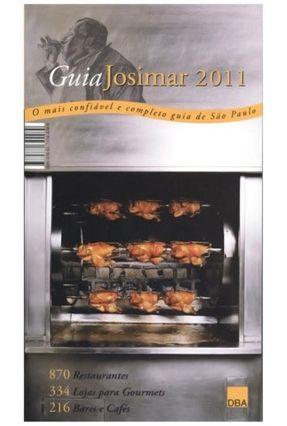 Guia Josimar 2011 - Restaurantes - o Mais Confiável e Completo Guia de São Paulo - Melo,Josimar | Hoshan.org