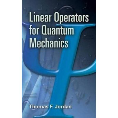 Dover Books On Mathematics - Linear Operators For Quantum Mechanics