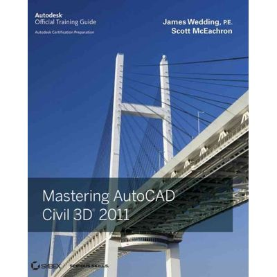 Mastering Autocad Civil 3D 2011 - Autodesk Official Training Guide