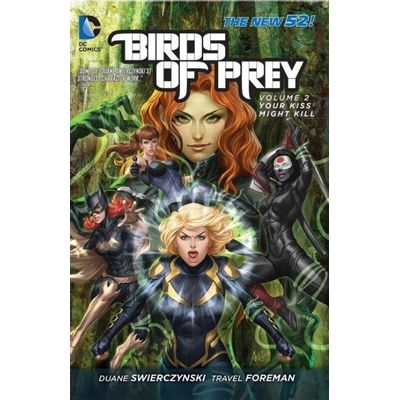 Birds Of Prey Vol. 2 - Your Kiss Might Kill