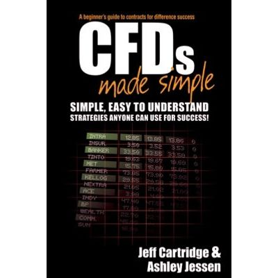 CFDs Made Simple - A Beginner's Guide to Contracts for Difference Success