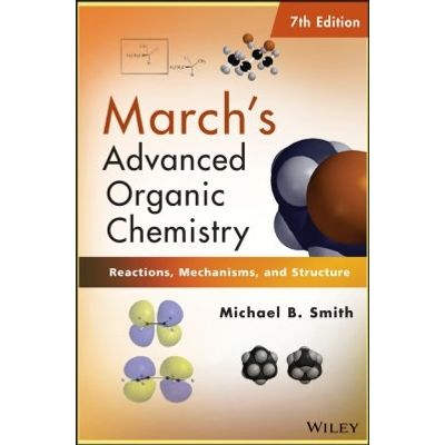 March's Advanced Organic Chemistry - Reactions, Mechanisms, and Structure