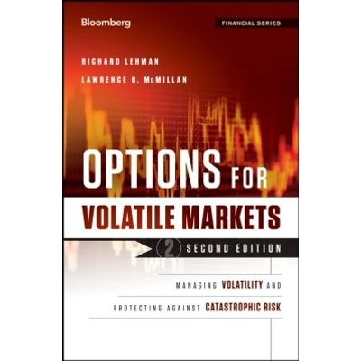 Options for Volatile Markets - Managing Volatility and Protecting Against Catastrophic Risk