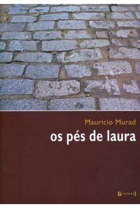 Os Pés de Laura - Murad,Mauricio | Hoshan.org