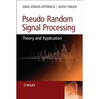 Pseudo Random Signal Processing - Theory and Application