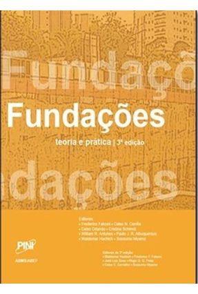 Fundações - Teoria e Prática - 3ª Ed. 2016 - Hachich,Waldemir | Nisrs.org