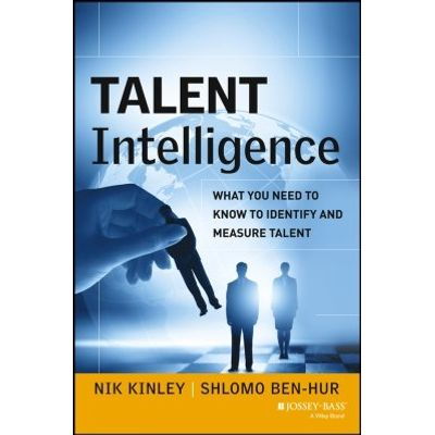 Talent Intelligence - What You Need to Know to Identify and Measure Talent