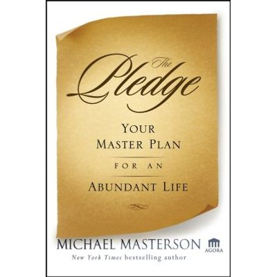 The Pledge - Your Master Plan for an Abundant Life
