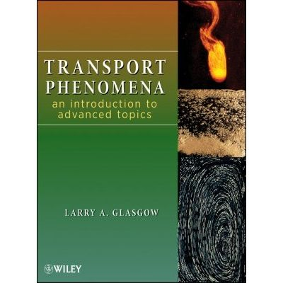 Transport Phenomena - An Introduction to Advanced Topics