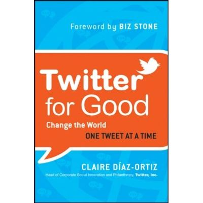 Twitter for Good - Change the World One Tweet at a Time