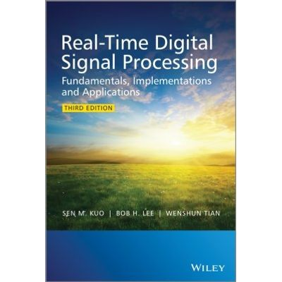Real-Time Digital Signal Processing - Fundamentals, Implementations and Applications