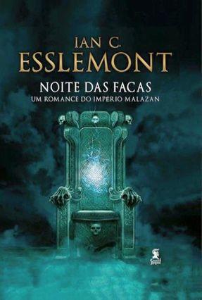 Noite Das Facas - Um Romance do Império Malazan - Esslemont ,Ian C. | Hoshan.org