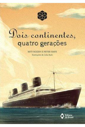 Dois Continentes, Quatro Geracões - Hays,Peter Rozen,Beti   Nisrs.org