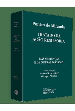 Tratado da Ação Rescisória - Das Sentenças e de Outras Decisões - Miranda,Pontes de Miranda,Pontes de | Hoshan.org